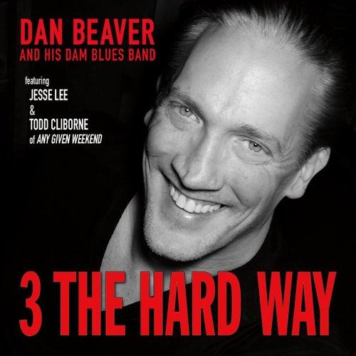 3 the Hard Way by Dan Beaver