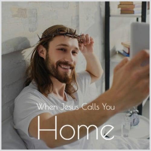 When Jesus Calls You Home von Various Artists