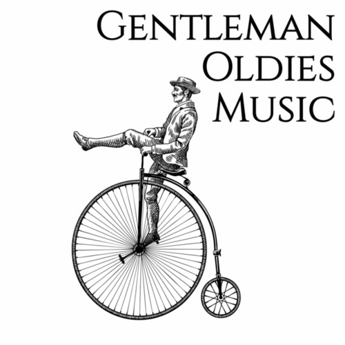 Gentleman Oldies Music (The Best Selection Oldies Music) de Various Artists