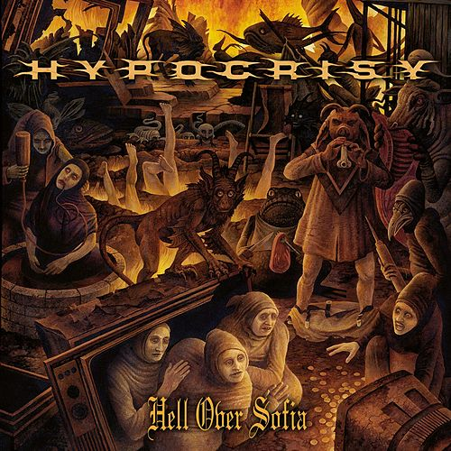 Hell Over Sofia - 20 Years Of Chaos And Confusion by Hypocrisy