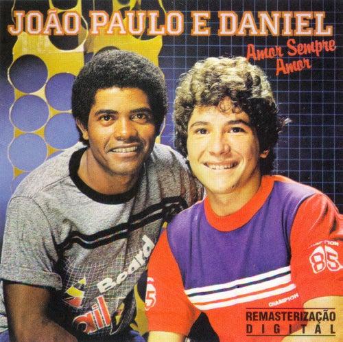 Amor Sempre Amor de João Paulo e Daniel