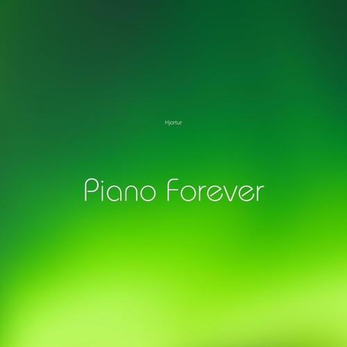 Piano Forever by Hjortur