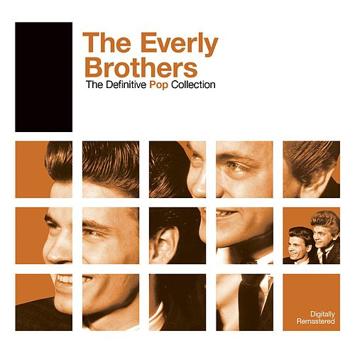 Definitive Pop: The Everly Brothers by The Everly Brothers