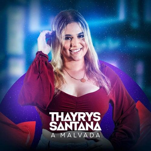 Thayrys Santana - A Malvada de Thayrys Santana