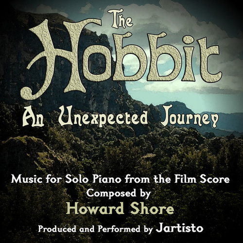 The Hobbit: An Unexpected Journey (Music for Solo Piano) by Jartisto