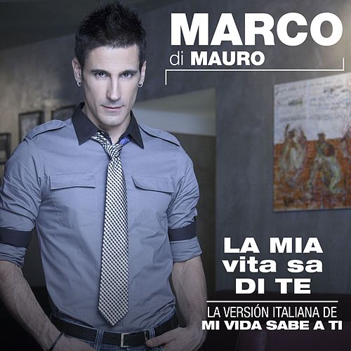 Mi vida sabe a ti [Version Italiana] de Marco di Mauro