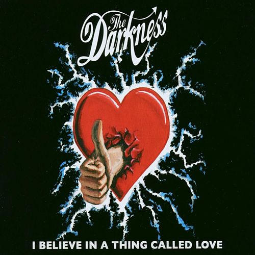 I Believe In A Thing Called Love by The Darkness