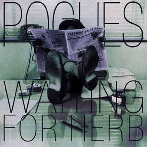 Waiting for Herb (Expanded) by The Pogues