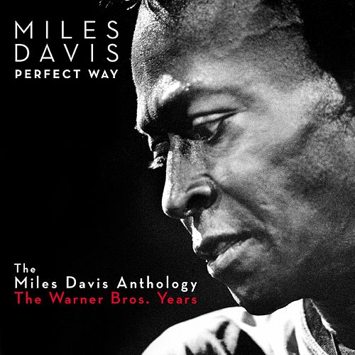 Perfect Way: The Miles Davis Anthology - The Warner Bros. Years de Miles Davis