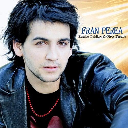 Singles, ineditos y otros puntos de Fran Perea