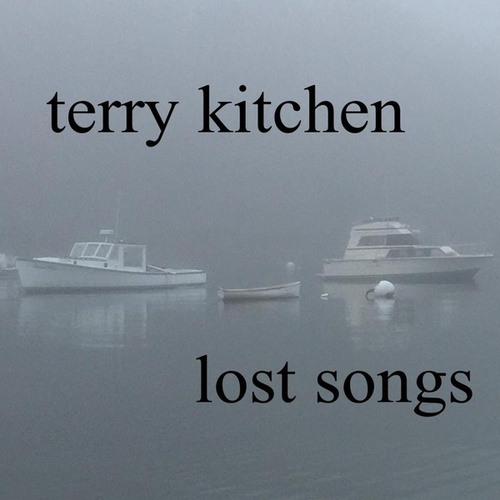Lost Songs by Terry Kitchen