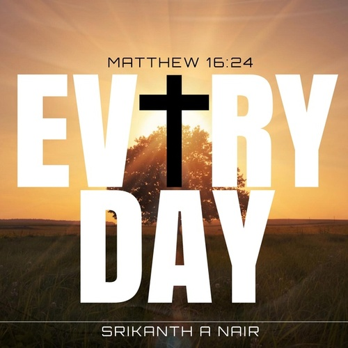 Everyday by Srikanth A Nair