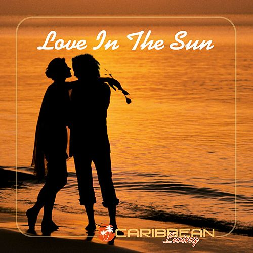 Love In The Sun de Various Artists