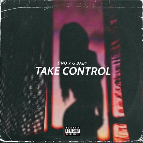 Take Control (feat. G Baby) by Dino