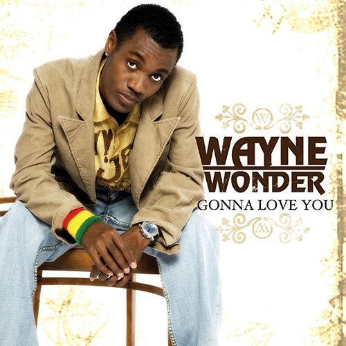 Gonna Love You by Wayne Wonder