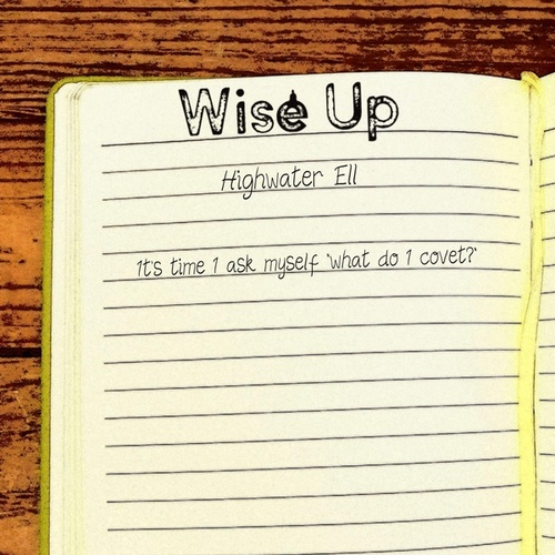Wise Up by Highwater Ell