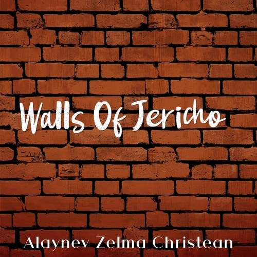 Walls of Jericho de Alaynev Zelma Christean