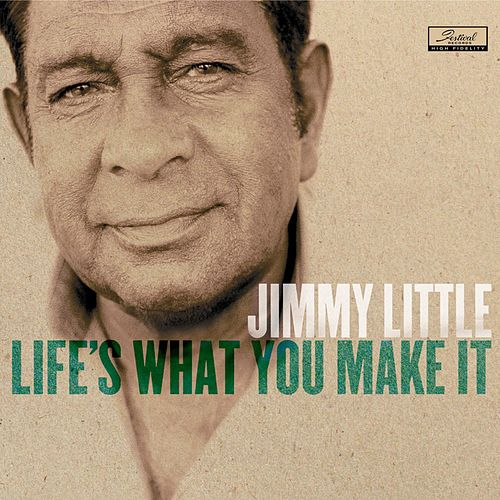 Life'S What You Make It by Jimmy Little