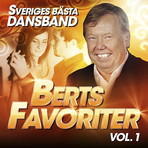 Sveriges Bästa Dansband - Berts Favoriter Vol. 1 by Blandade Artister