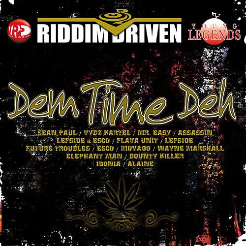 Riddim Driven: Dem Time Deh by Various Artists