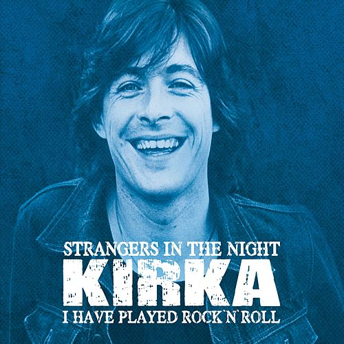 Strangers In The Night / I Have Played Rock'n'Roll von Kirka