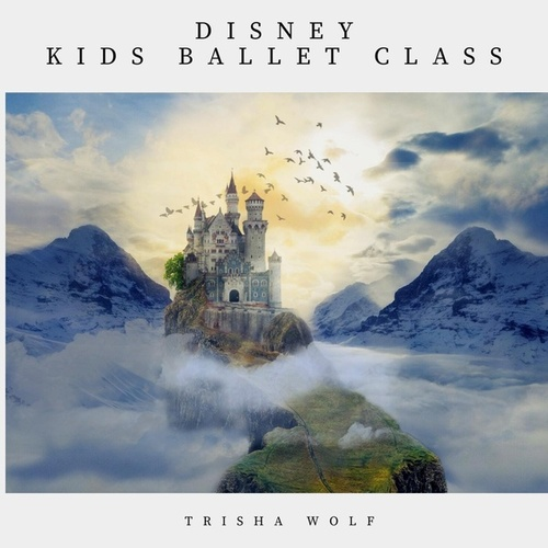 Disney Kids Ballet Class by Trisha Wolf