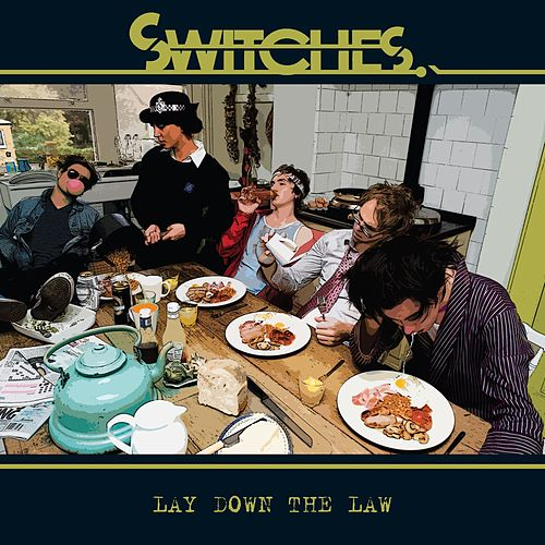 Lay Down The Law von Switches