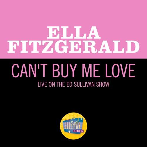 Can't Buy Me Love (Live On The Ed Sullivan Show, April 28, 1968) de Ella Fitzgerald