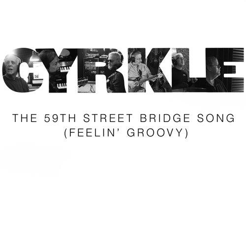 The 59th Street Bridge Song (Feelin' Groovy) de The Cyrkle