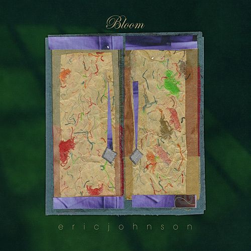 Bloom de Eric Johnson