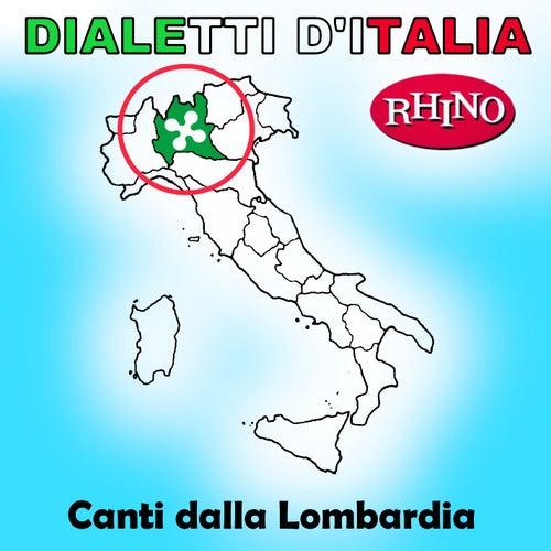 Dialetti d'Italia: Canti dalla Lombardia de Artisti Vari