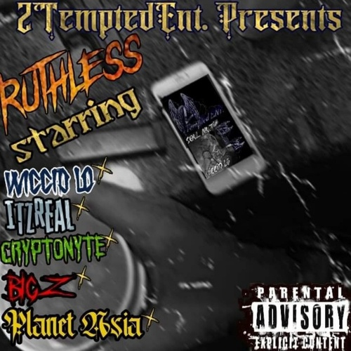 Ruthless (feat. Itzreal, Planet Asia, Cryptonyte & Big Z) by Wiccid Lo