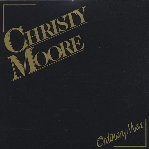 Ordinary Man by Christy Moore