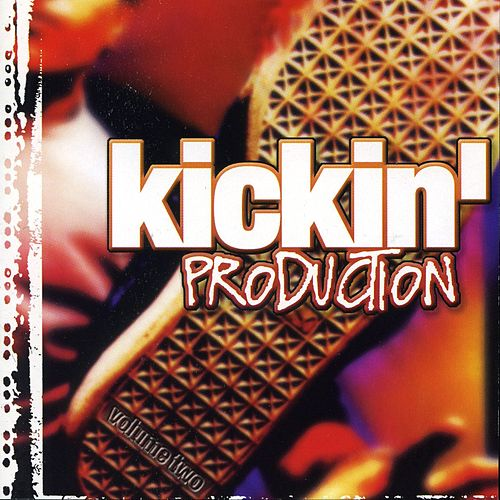 Kickin' Production Vol. 2 by Various Artists
