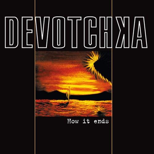How It Ends von DeVotchKa