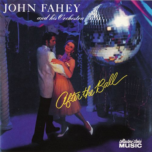 After The Ball by John Fahey