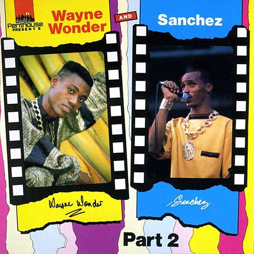 Wayne Wonder & Sanchez Part 2 by Wayne Wonder