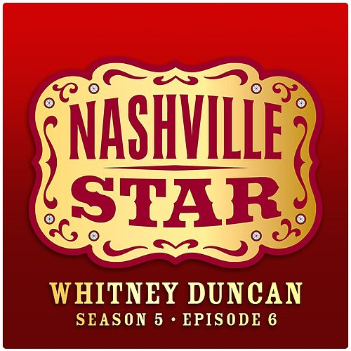 When  A Man Loves A Woman [Nashville Star Season 5 - Episode 6] by Whitney Duncan