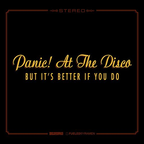 But It's Better If You Do von Panic! at the Disco