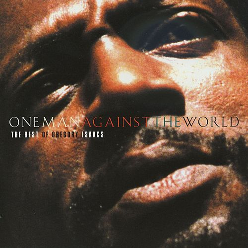 One Man Against The World by Gregory Isaacs