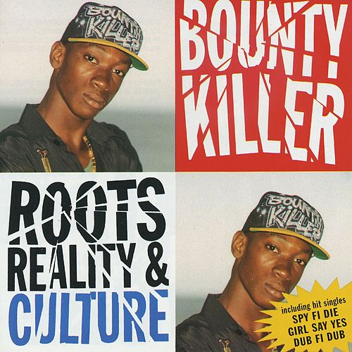 Roots, Reality & Culture by Bounty Killer