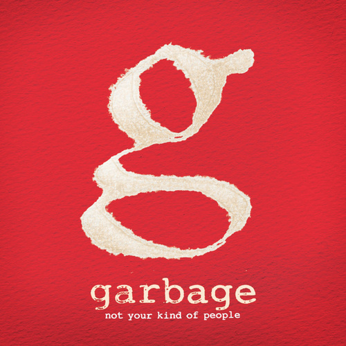 Not Your Kind of People (Deluxe Version) by Garbage