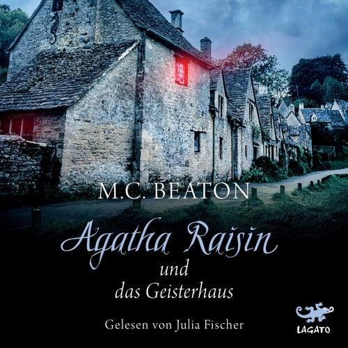 Agatha Raisin und das Geisterhaus by M. C. Beaton