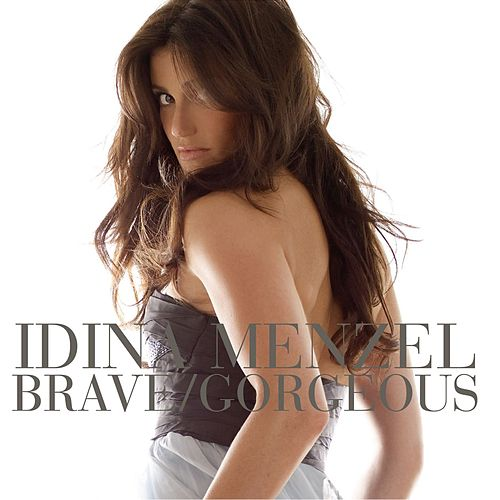 Brave / Gorgeous by Idina Menzel