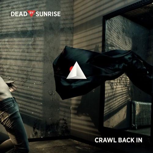 Crawl Back In de Dead By Sunrise