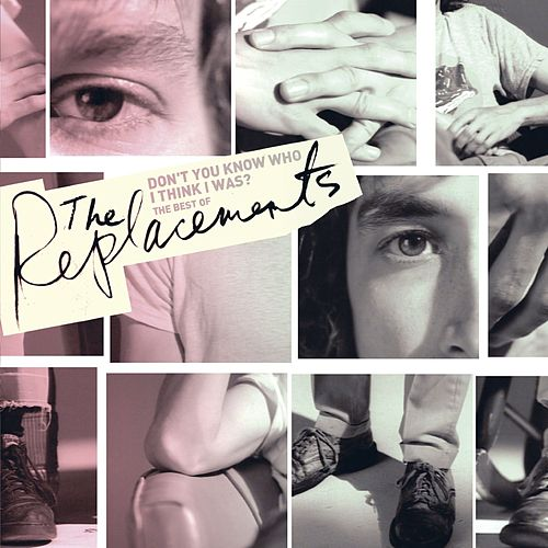Don't You Know Who I Think I Was?: The Best Of The Replacements [w/interactive booklet] by The Replacements