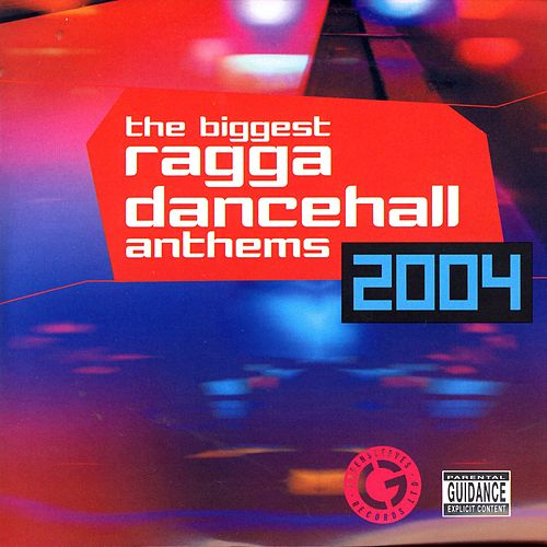 Biggest Ragga Dancehall Anthems 2004 de Various Artists