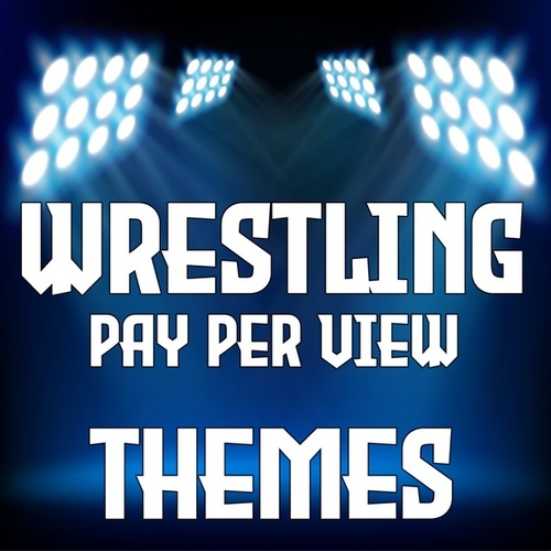Wrestling Pay Per View Themes von Various Artists