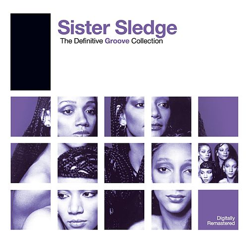 Definitive Groove: Sister Sledge by Sister Sledge