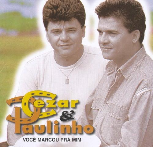 Você Marcou prá Mim de Cezar & Paulinho